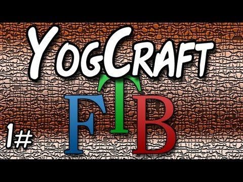 Feedthebeast  - An introduction to the YogCraft FTB  Modpack #1