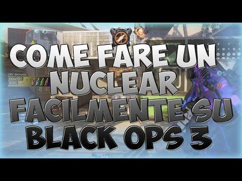 COME FARE UN NUCLEAR FACILMENTE SU BLACKOPS3!
