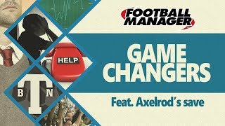 FM17   GameChanger What if I managed Axelrod's save on Football Manager 2017