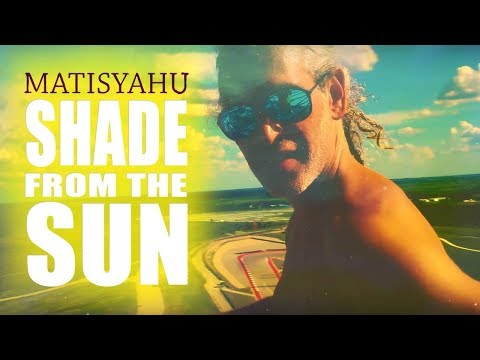 Matisyahu- Shade From The Sun (Music Video)