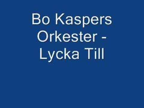 Bo Kaspers Orkester - Lycka Till