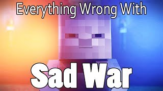 Everything Wrong With Sad War In 11 Minutes Or Less