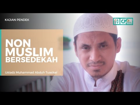 Jika Non Muslim Sedekah Dan Menyumbang Masjid, Apakah Dapat Pahala? - Ustadz M Abduh Tuasikal