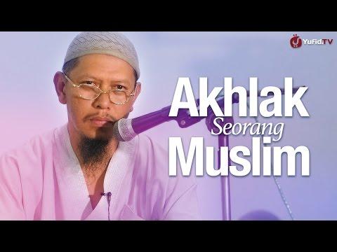Pengajian Agama Islam: Akhlak Seorang Muslim - Ustadz Abu Ihsan Al-Maidani, Lc. MA.