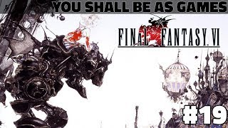 FINAL FANTASY VI - #19: Backtracking - Let's Play [You Shall Be As Games]