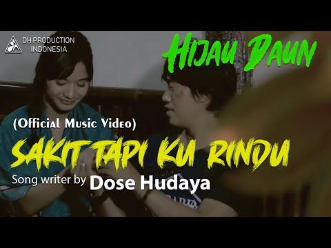 download lagu Hijau Daun - Sakit Tapi Ku Rindu   Clip gratis