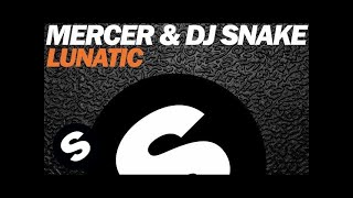 MERCER & DJ SNAKE - Lunatic (Original Mix)