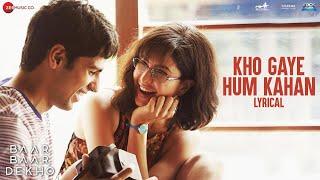 download lagu Kho Gaye Hum Kahan - Al Baar Baar Dekho gratis