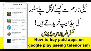 How to Buy Paid Apps on Google Play Store Using Telenor Sim