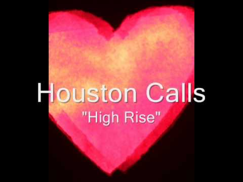 Houston Calls - High Rise
