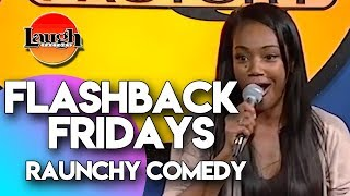 Flashback Fridays | Raunchy Comedy | Laugh Factory Stand Up Comedy