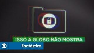 Fantástico: Isso A Globo Não Mostra | #1