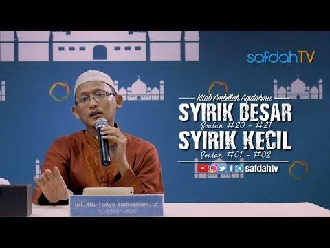 Kitab Ambillah Aqidahmu: Syirik Besar dan Syirik Kecil - Ustadz Badru Salam, Lc