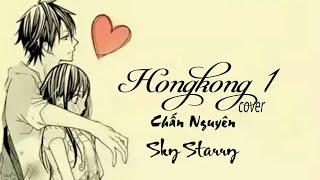 [S_S] Hongkong 1 - St: Nguyễn Trọng Tài - Chấn Nguyên Cover Remix | video by sky starry
