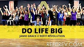 """Do Life Big"" || Jamie Grace || Dance Fitness || REFIT® Revolution"