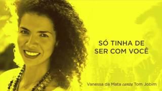 Vanessa Da Mata Só Tinha De Ser Com Você Áudio Oficial