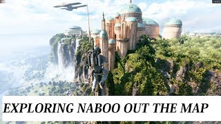 EXPLORING NABOO OUT THE MAP STAR WARS BATTLEFRONT II