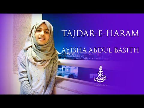 Tajdar- e -Haram - Ayisha Abdul Basith thumbnail
