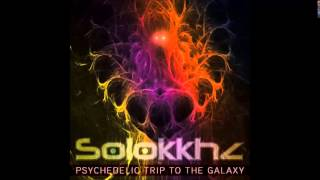 Solokkhz - Psychedelic trip to the Galaxy #001 (Live Set) [Free Download]