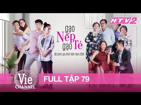 GẠO NẾP GẠO TẺ - Tập 79 - FULL   Phim Gia Đình Việt 2018