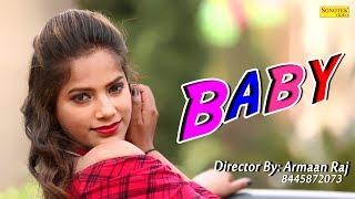 Latest Haryanvi Song 2018 || Baby || Armaan Raj, Sarfraz, Payal, Rock D || New Haryanvi Song 2018