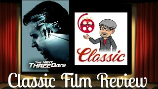 The Next Three Days (2010) Modern Classic Film Review (Russell Crowe)