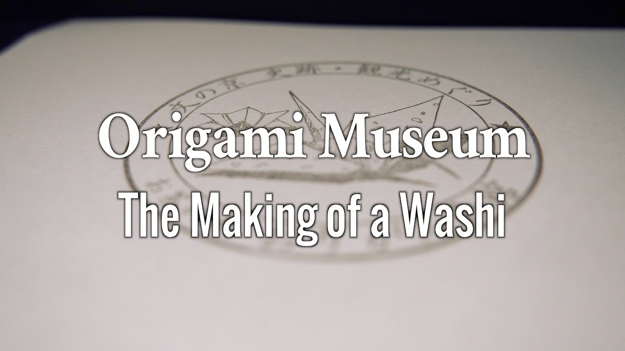 Origami Museum : The Making of Washi