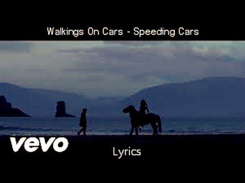 Walking On Cars - Speeding Cars - LYRICS [HD]