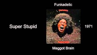 Watch Funkadelic Super Stupid video