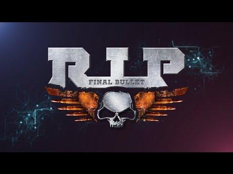 RIP Final Bullet - Geliyor!