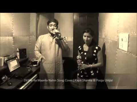 Dil Hai Ke Maanta Nahin (Song Cover) by Kapil Sharma & Pooja...