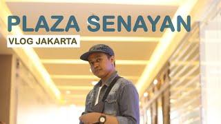 Vlog Jakarta 3   Explore 5 Mall Mewah di Jakarta (Plaza Senayan)