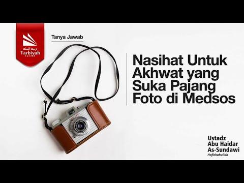 Nasihat Untuk Akhwat Yang Suka Pajang Foto Di Medsos | Ustadz Abu Haidar As-Sundawy