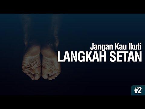 Jangan Kau Ikuti langkah Setan #2 - Ustadz Khairullah Anwar Luthfi, Lc