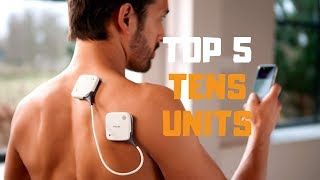 Best Tens Unit in 2019 - Top 5 Tens Units Review