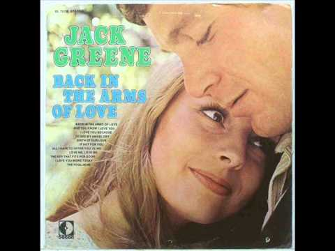 Jack Greene - Back In The Arms Of Love