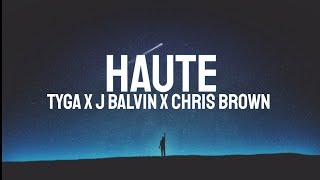 Tyga - Haute (LYRICS) ft. J Balvin, Chris Brown