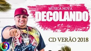 Gil Bala   Decolando   CD  Verão Carnaval 2018   O rei do Batidão   Musica nova vai decolando