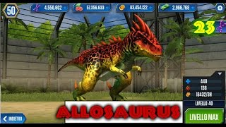 Jurassic World   LEVEL 40 ALLOSAURUS