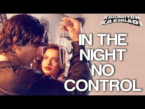 In The Night No Control - Khiladiyon Ka Khiladi | Akshay Kumar & Rekha | Sumitra | Anu Malik video