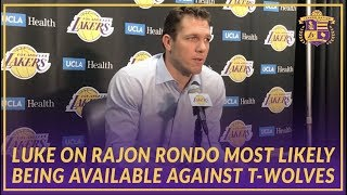 Lakers Interview: Luke  On Point Guard Position and Rondo Most Likely Returning Against Timberwolves