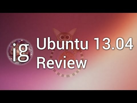 Ubuntu 13.04 Review - Linux Distro Reviews