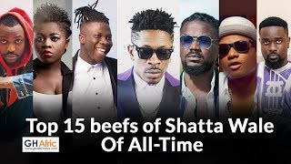 Top 15 beefs of Shatta Wale in Showbiz of All-Time