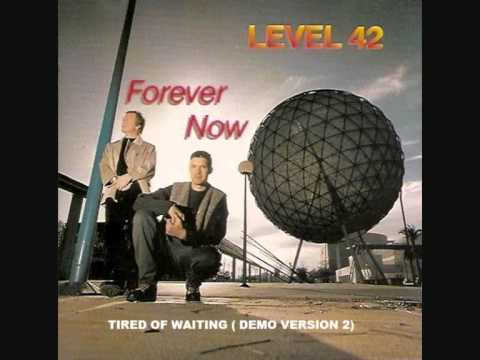 Level 42 - Tired Of Waiting