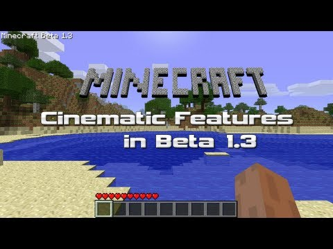 Minecraft: Cinematic Features in Beta 1.3