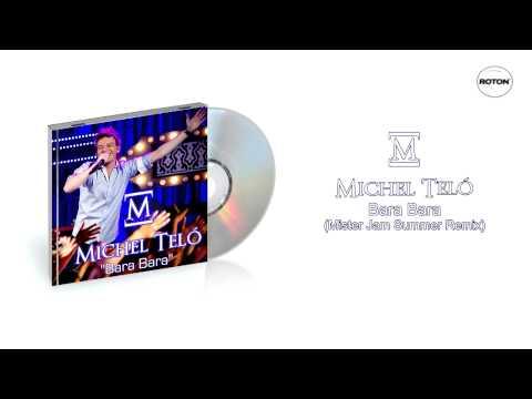 Sonerie telefon » Michel Telo – Bara Bara (Mister Jam Summer Remix)