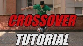 Crossover Tutorial | Football Freestyle Trick by Fast Foot Crew