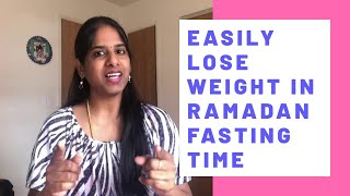 Season 7 Day 1 Tamil Weight Loss Challenge| Ramadan Fasting Weight Loss Method | Weight Loss Diet