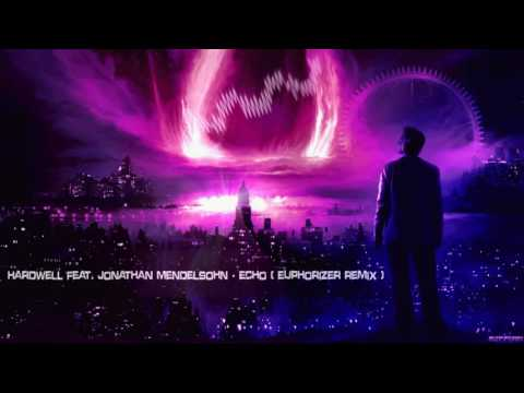 Hardwell feat. Jonathan Mendelsohn - Echo (Euphorizer Remix) [HQ Free]