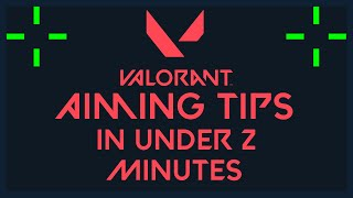 Valorant Aiming Guide in under 2 minutes